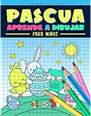 Pascua: Aprende a dibujar para niños: Un divertido libro de actividades con 35 ilustraciones para principiantes con sencillas guías de dibujo paso a paso
