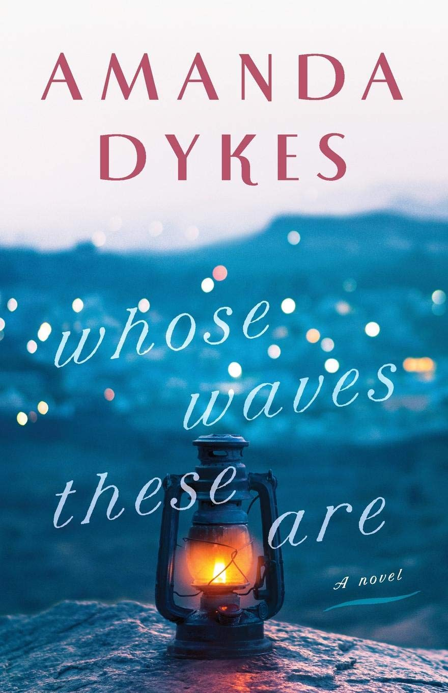 Whose Waves These Are: Amanda Dykes: 9780764232664: Amazon.com: Books