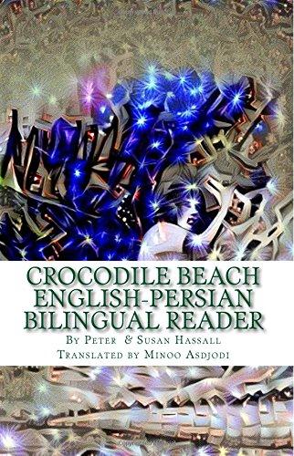 Crocodile Beach: English-Persian Bilingual Reader (World English Bilingual Readers) (Volume 5) (English and Persian Edition)