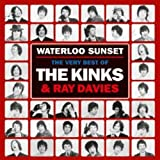 Waterloo Sunset: The Best Of The Kinks And Ray - The Kinks