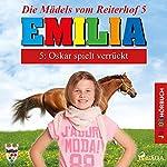 Oskar spielt verrückt (Emilia - Die Mädels vom Reiterhof 5) | Karla Schniering