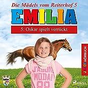 Oskar spielt verrückt (Emilia - Die Mädels vom Reiterhof 5)   Karla Schniering
