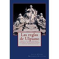 Las reglas de Ulpiano: texto latino-español, estudio introductorio y notas explicativas