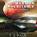 The Martian Inheritance: Athena Lee Chronicles, Book 7 Audiobook by T.S. Paul Narrated by Jessica Joens