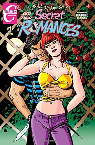 Download Paul Kupperberg's Secret Romances #1: All New Intended for Mature Readers (Volume 1) PDF