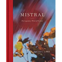 Mistral : The Legendary Wind of Provence