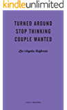 Turned Around, Stop Thinking, Couple Wanted: Love Unknown – Los Angeles, California
