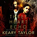 Three Heart Echo Audiobook by Keary Taylor Narrated by Natalie Duke, Andrew B. Wehrlen