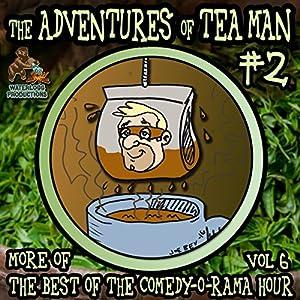 The Adventures of Tea Man, Vol. 2 Performance
