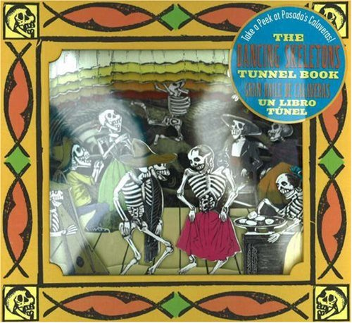 The Dancing Skeletons Tunnel Book / El Gran Baile de Calaveras Libro del Túnel: Take a Peek at Posada's Calaveras! (Take