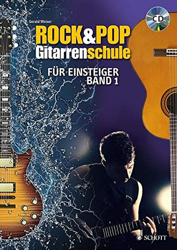Rock & Pop Gitarrenschule: für Einsteiger - mit Akkordtabelle. Band 1. Gitarre. Ausgabe mit CD. (Schott Pro Line)