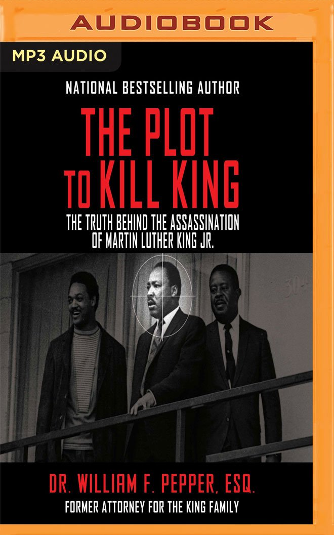 The Plot To Kill King The Truth Behind The Assassination Of Martin