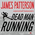 Dead Man Running Audiobook by James Patterson, Christopher Farnsworth Narrated by Kevin T. Collins