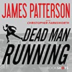 Dead Man Running | James Patterson,Christopher Farnsworth