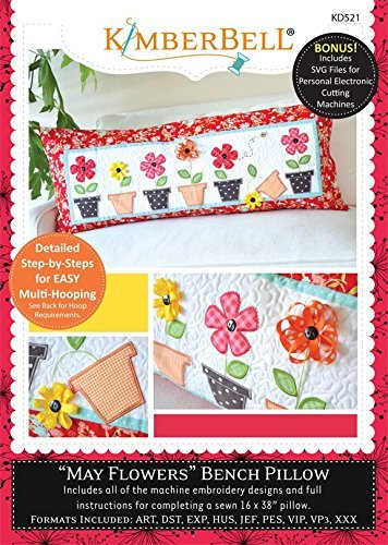 May Flowers Bench Pillow Embroidery CD by Kimberbell (KD521) (Flowers Machine Embroidery Designs)