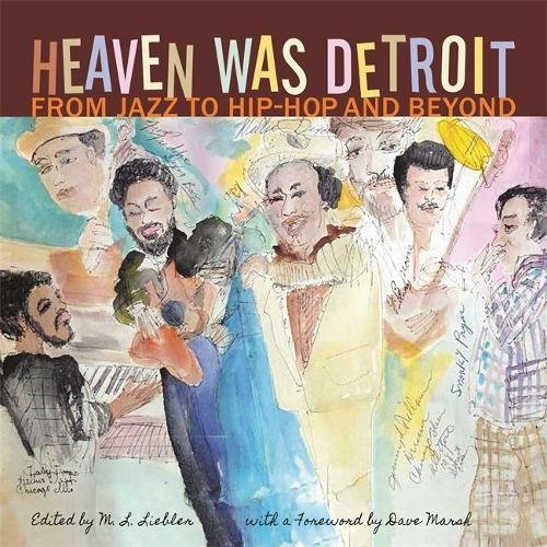 Heaven Was Detroit: From Jazz to Hip-Hop and Beyond (A Painted Turtle Book)