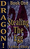 DRAGON!: Book One: Stealing the egg.