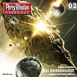 Das Amöbenschiff (Perry Rhodan Stardust 2)