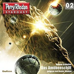 Das Amöbenschiff (Perry Rhodan Stardust 2) Hörbuch