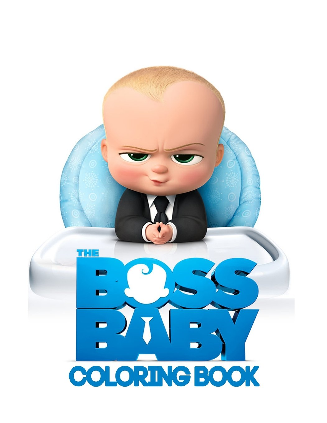 Boss Baby Coloring Book: Coloring Book for Kids and Adults, This Amazing Coloring Book Will Make Your Kids Happier and Give Them Joy (Best ... Books for Adults and Kids 2-4 4-8 8-12+) pdf epub