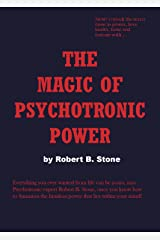 Magic of Psychotronic Power: Unlock the Secret Door to Power, Love, Health, Fame and Fortune Kindle Edition