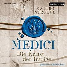 Medici: Die Kunst der Intrige (Die Medici 2) Hörbuch von Matteo Strukul Gesprochen von: Johannes Steck