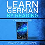 Learn German: By Reading a Techno-Thriller | Dima Zales,Mozaika Educational