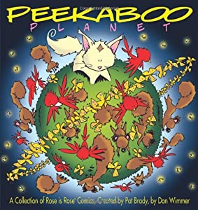 Peekaboo Planet: A Collection of Rose is Rose Comics