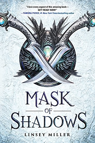 Mask of Shadows by [Miller, Linsey]