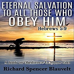 Eternal Salvation to All Those Who Obey Him