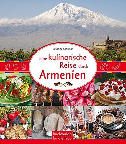 Eine Kulinarische Reise Durch Armenien: Amazon.De: Susanna