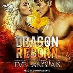Dragon Reborn: Dragon Point Series, Book 5 | Eve Langlais