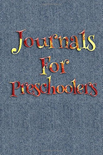 Journals For Preschoolers: 6 x 9, 108 Lined Pages (diary, notebook, journal)