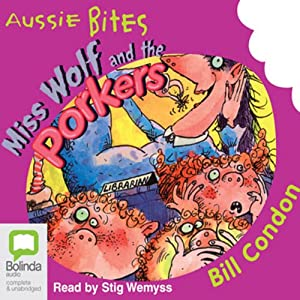 Miss Wolf and the Porkers: Aussie Bites Audiobook