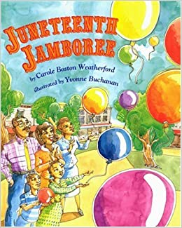 Amazon.com: Juneteenth Jamboree (9781600602481): Carole Boston ...