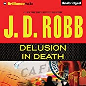 Delusion In Death: In Death, Book 35 | J. D. Robb