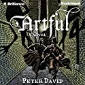 Artful: A Novel Audiobook by Peter David Narrated by James Langton