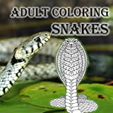 Adult Coloring Snakes: Reptiles, Serpents, Stress Relief, Relaxation, Cobra, Python, Rattle Snake, Anaconda, Boa (Adult Coloring Reptiles) (Volume 1)