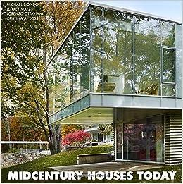 Midcentury Houses Today: Amazon.co.uk: Jeffrey L. Matz ...
