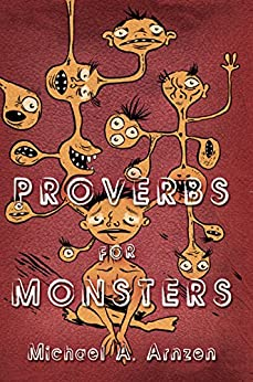 Proverbs for Monsters by [Arnzen, Michael]