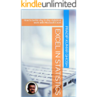 Excel in Statistics: How to tackle day to day statistical work with Microsoft Excel (English Edition)
