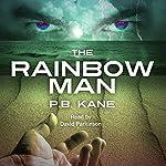 The Rainbow Man | P. B. Kane