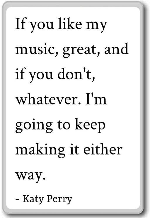 Si Te Gusta Mi Música, Gran, y si no, W... - Katy Perry citas imán ...