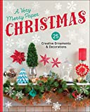 Best Book Of Christmas Crafts - A Very Merry Paper Christmas: 25 Creative Ornaments Review