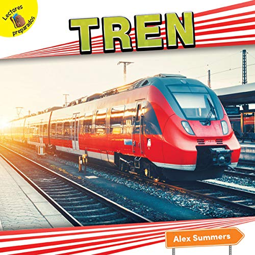 Tren: Train (Transporte y yo! / Transportation and Me!) por Alex Summers