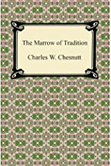 The Marrow of Tradition [with Biographical Introduction] Kindle Edition