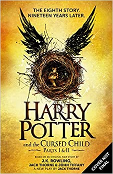 Harry Potter and the Cursed Child - Parts One and Two: The Official Script Book of the Original West End Production Special Rehearsal Edition