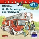 Große Fahrzeuge bei der Feuerwehr (LESEMAUS, Band 122)