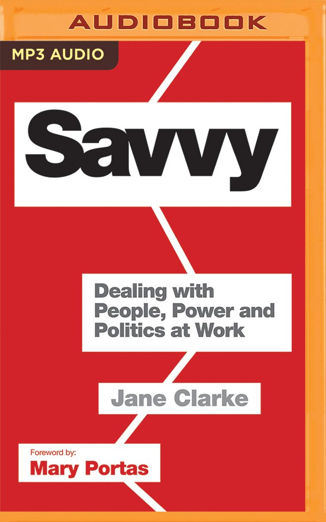 Savvy: Dealing with People, Power and Politics at Work pdf epub
