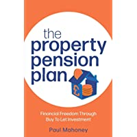 The Property Pension Plan: Financial freedom through buy to let investment